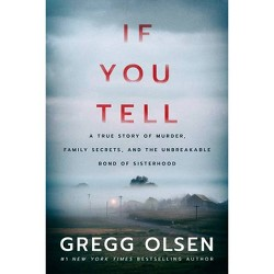 If You Tell - by  Gregg Olsen (Hardcover)