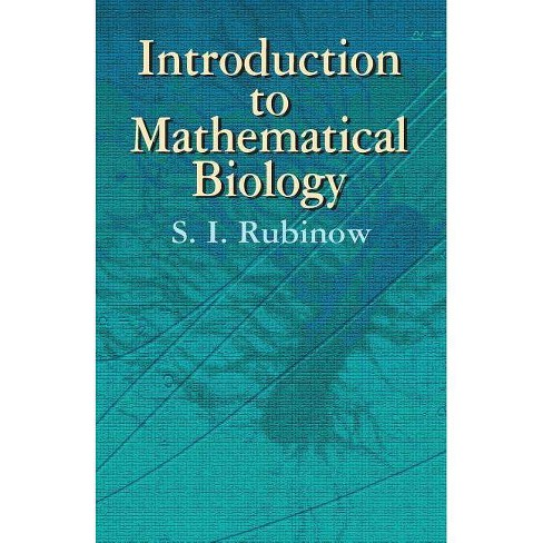 Introduction to Mathematical Biology - (Dover Books on Biology) by  S I Rubinow (Paperback) - image 1 of 1