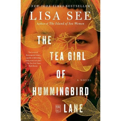 The Tea Girl of Hummingbird Lane - by  Lisa See (Paperback)