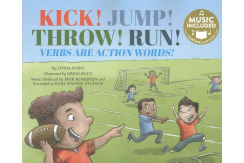 Kick! Jump! Throw! Run! : Verbs Are Action Words! (Paperback) (Linda Ayers) - image 1 of 1