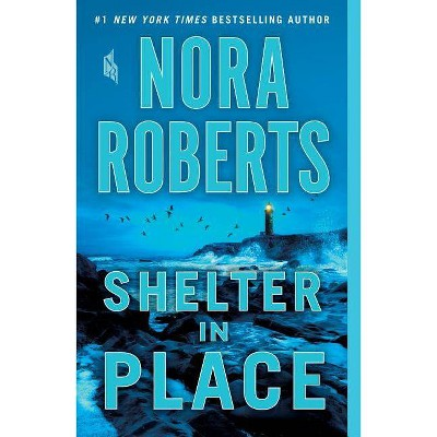 Shelter in Place -  Reprint by Nora Roberts (Paperback)