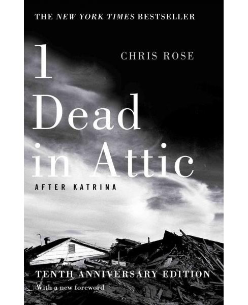 1 Dead in Attic : After Katrina (Reissue) (Paperback) (Chris Rose) - image 1 of 1