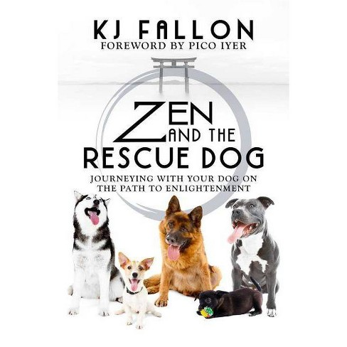 Zen and the Rescue Dog - by  Kj Fallon (Paperback) - image 1 of 1