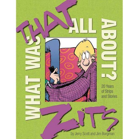 What Was That All About? - (Zits) by  Jerry Scott & Jim Borgman (Hardcover) - image 1 of 1