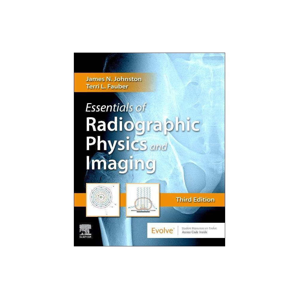 Essentials Of Radiographic Physics And Imaging 3rd Edition By James Johnston Terri L Fauber Hardcover