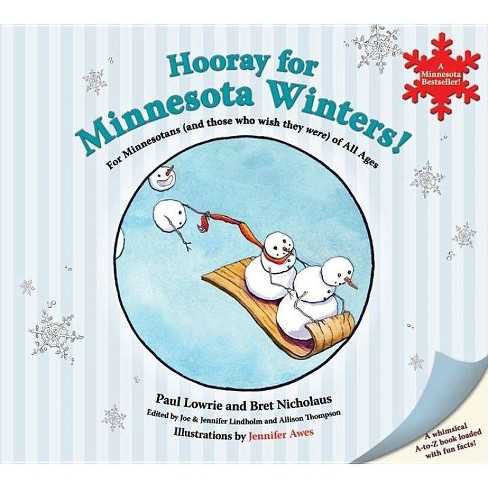 Hooray for Minnesota Winters! - by  Paul Lowrie & Bret R Nicholaus (Hardcover) - image 1 of 1