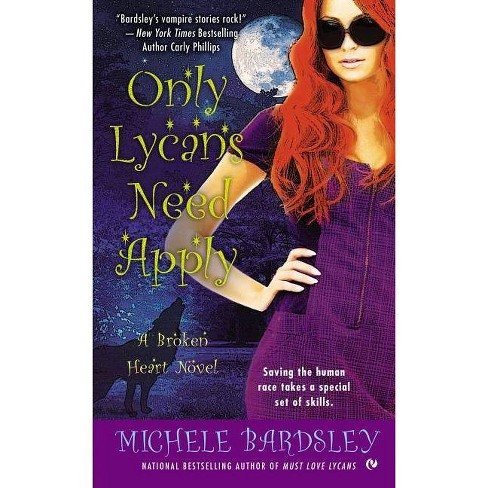 Only Lycans Need Apply - (Broken Heart Novels) by  Michele Bardsley (Paperback) - image 1 of 1