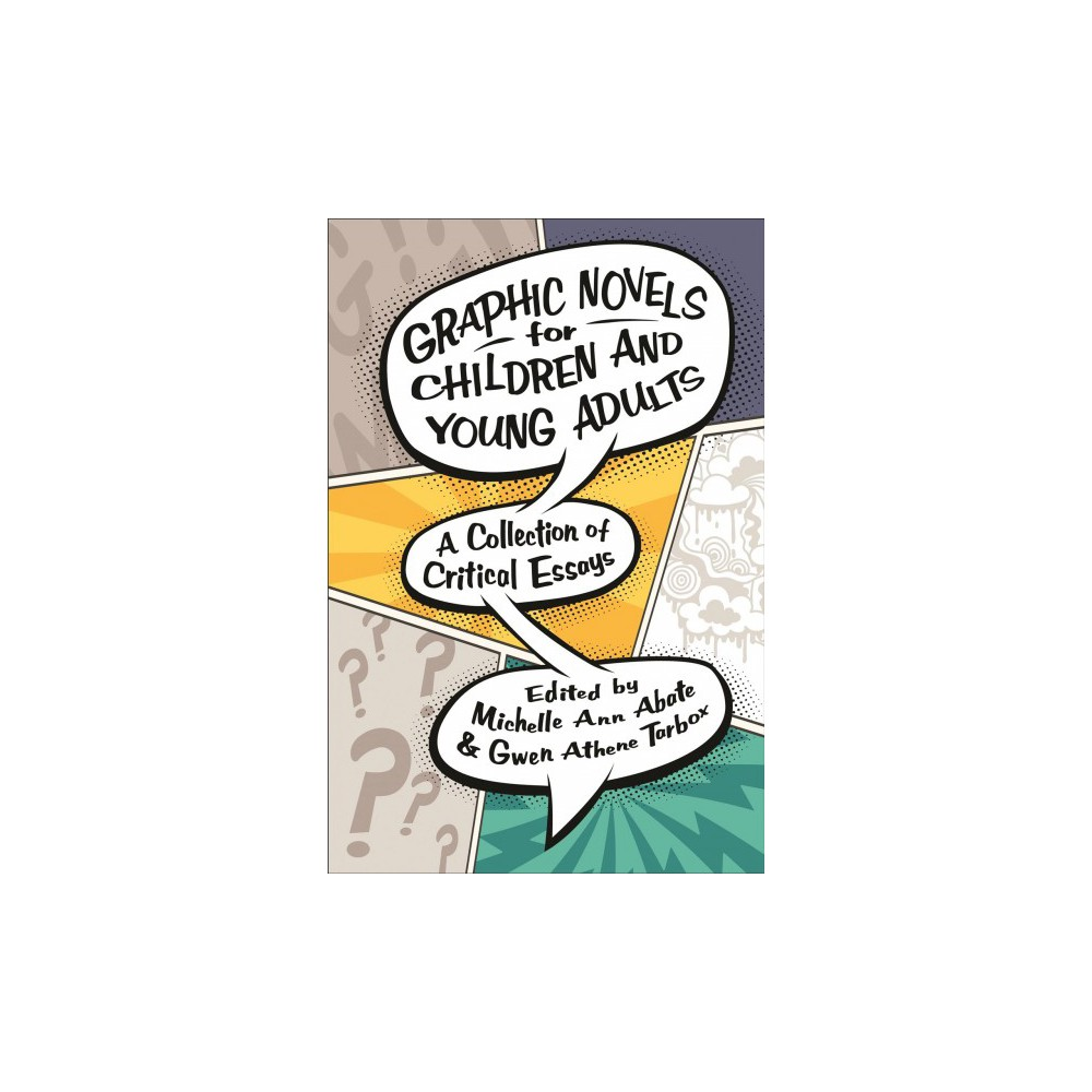 Graphic Novels for Children and Young Adults : A Collection of Critical Essays - Reprint (Paperback)
