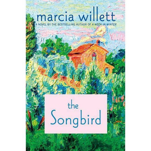 The Songbird - by  Marcia Willett (Hardcover) - image 1 of 1