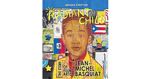 Radiant Child : The Story of Young Artist Jean-Michel Basquiat (School And Library) (Javaka Steptoe) - image 1 of 1