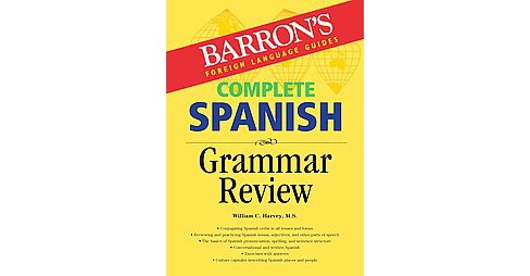 Barron's Foreign Language Guides Complete Spanish Grammar Review (Revised) (Paperback) (William C. - image 1 of 1