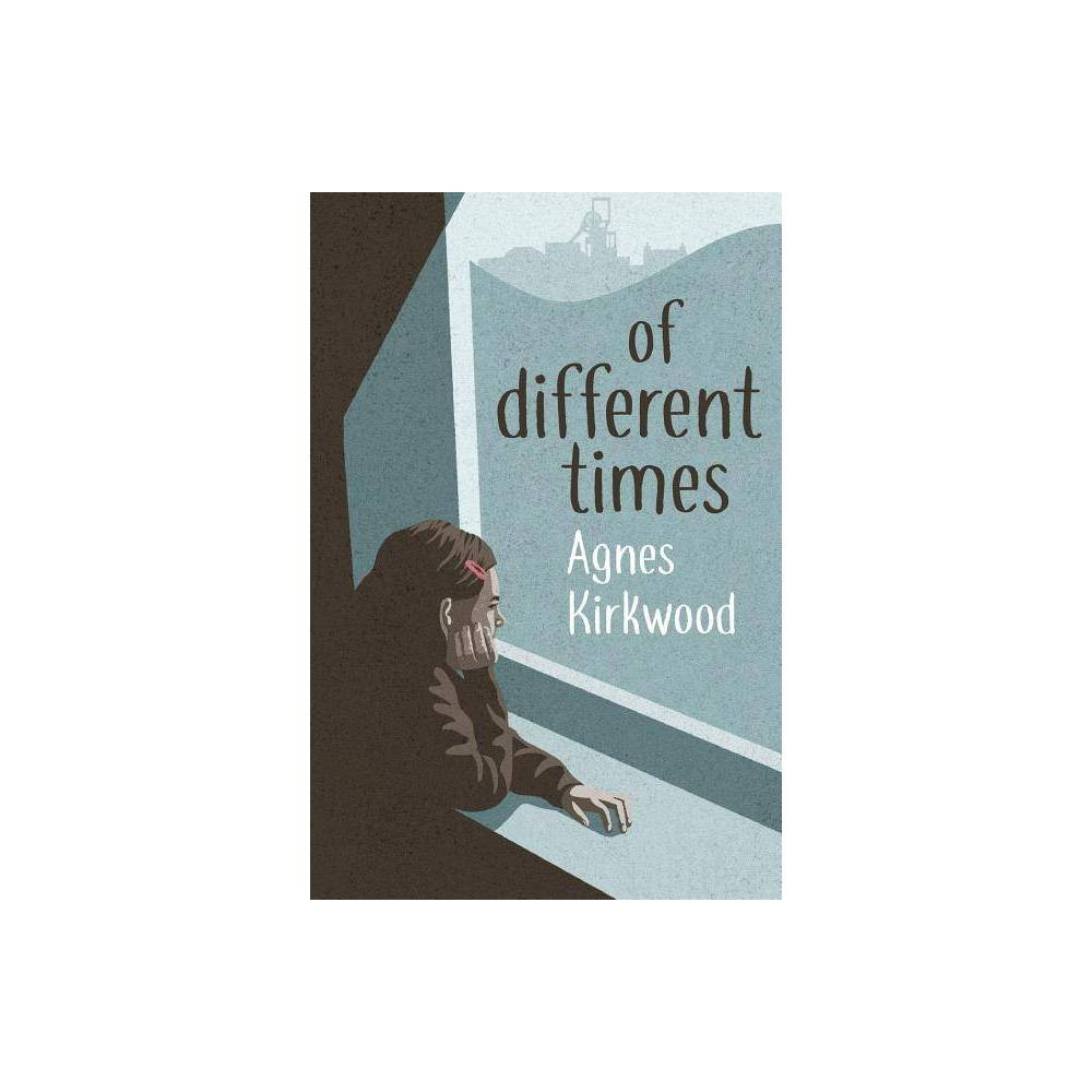 Of Different Times By Agnes Kirkwood Paperback