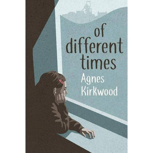 Of Different Times - by  Agnes Kirkwood (Paperback) - image 1 of 1
