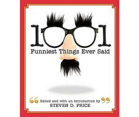 1001 Funniest Things Ever Said (Paperback) - image 1 of 1