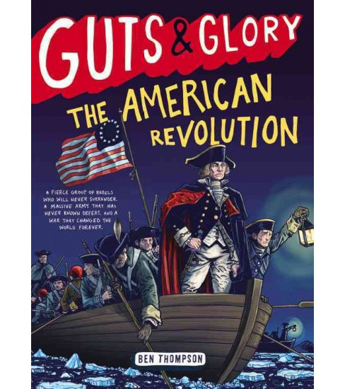 Guts & Glory The American Revolution -  (Guts & Glory) by Ben Thompson (Hardcover) - image 1 of 1