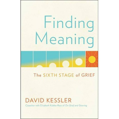 Finding Meaning - by  David Kessler (Hardcover)