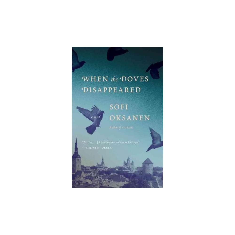 When the Doves Disappeared (Paperback) (Sofi Oksanen)
