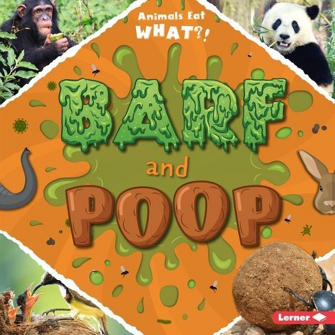 Barf and Poop - (Animals Eat What?) by  Holly Duhig (Paperback) - image 1 of 1