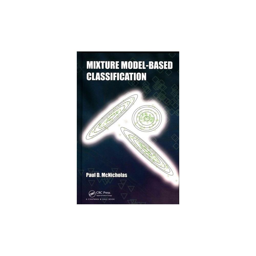 Mixture Model-Based Classification (Hardcover) (Paul D. McNicholas)