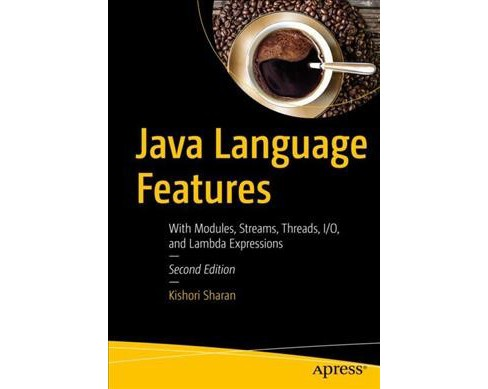 Java Language Features : With Modules, Streams, Threads, I/O, and Lambda Expressioins -  (Paperback) - image 1 of 1
