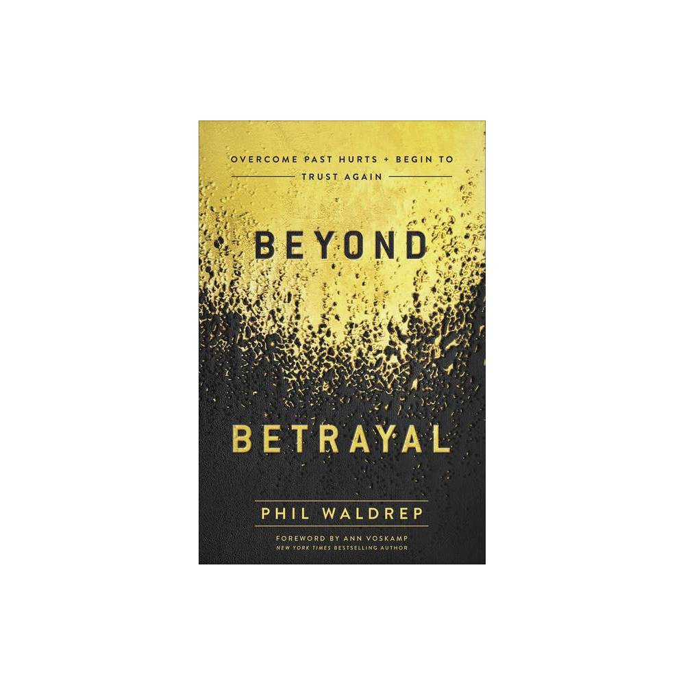 Beyond Betrayal By Phil Waldrep Paperback