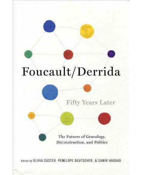 Foucault/Derrida Fifty Years Later : The Futures of Genealogy, Deconstruction, and Politics (Hardcover) - image 1 of 1