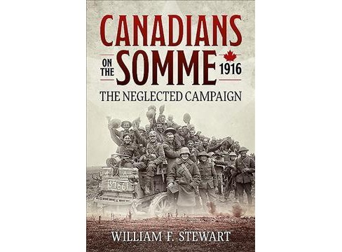 Canadians on the Somme, 1916 : The Neglected Campaign (Hardcover) (William F. Stewart) - image 1 of 1