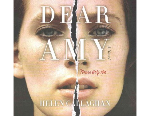 Dear Amy : Please Help Me...: Library Edition (Unabridged) (CD/Spoken Word) (Helen Callaghan) - image 1 of 1