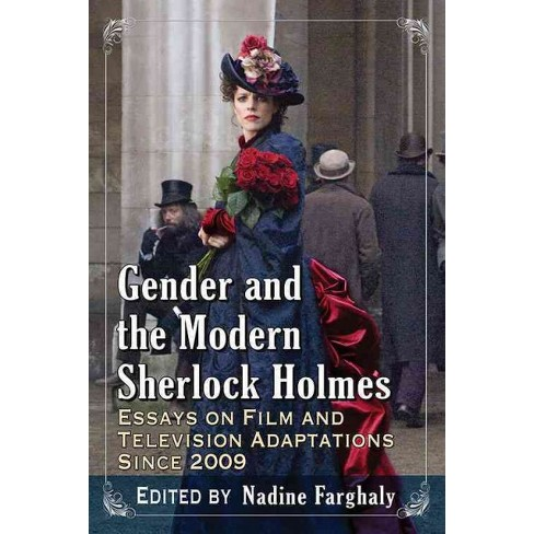 Gender And The Modern Sherlock Holmes Essays On Film And