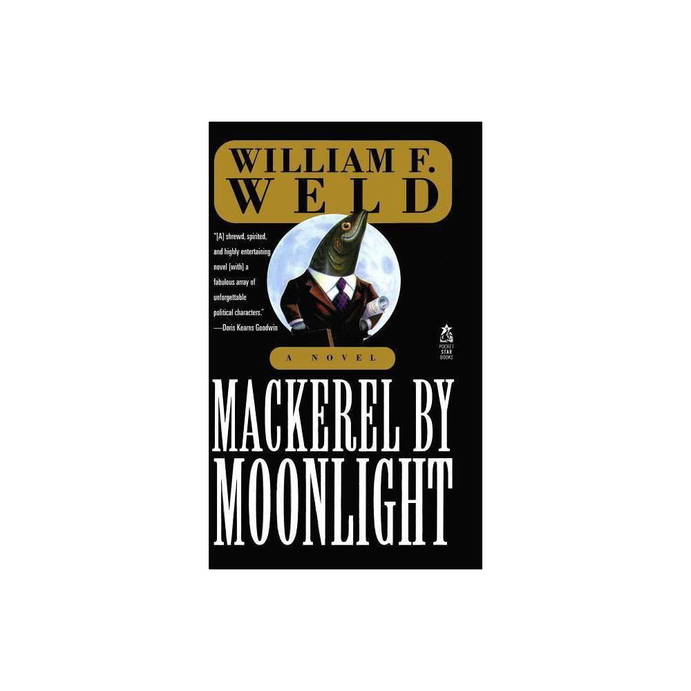 Mackerel By Moonlight By William F Weld Paperback