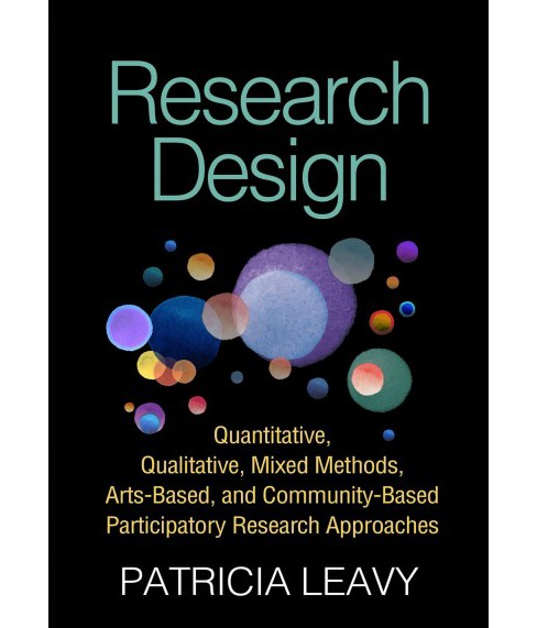 Research Design : Quantitative, Qualitative, Mixed Methods, Arts-based, and Community-based - image 1 of 1