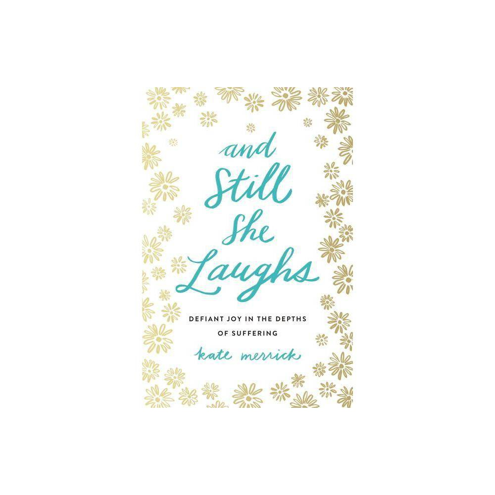 And Still She Laughs By Kate Merrick Paperback