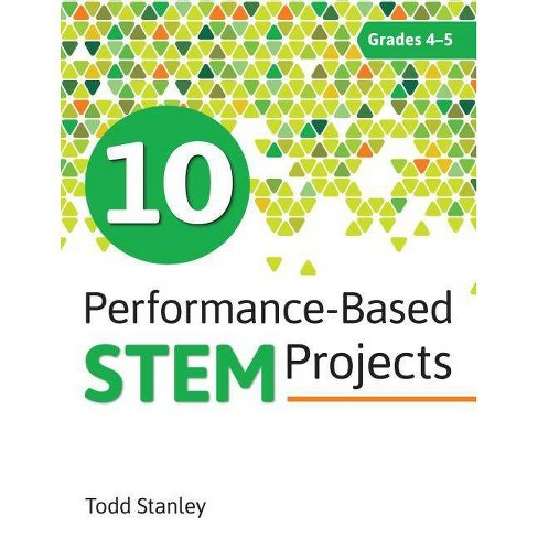 10 Performance-Based Stem Projects for Grades 4-5 - by  Todd Stanley (Paperback) - image 1 of 1