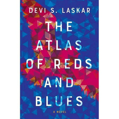 The Atlas of Reds and Blues - by  Devi S Laskar (Paperback) - image 1 of 1