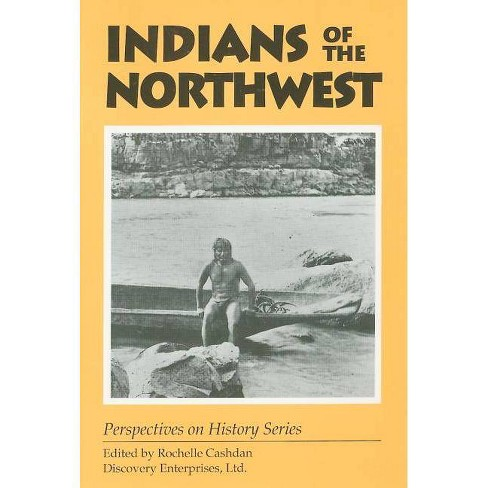 Indians of the Northwest - (Perspectives on History (Discovery)) (Paperback) - image 1 of 1