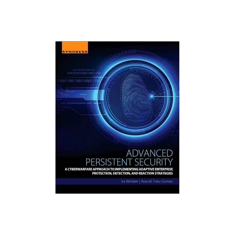 Advanced Persistent Security By Ira Winkler Araceli Treu Gomes Paperback