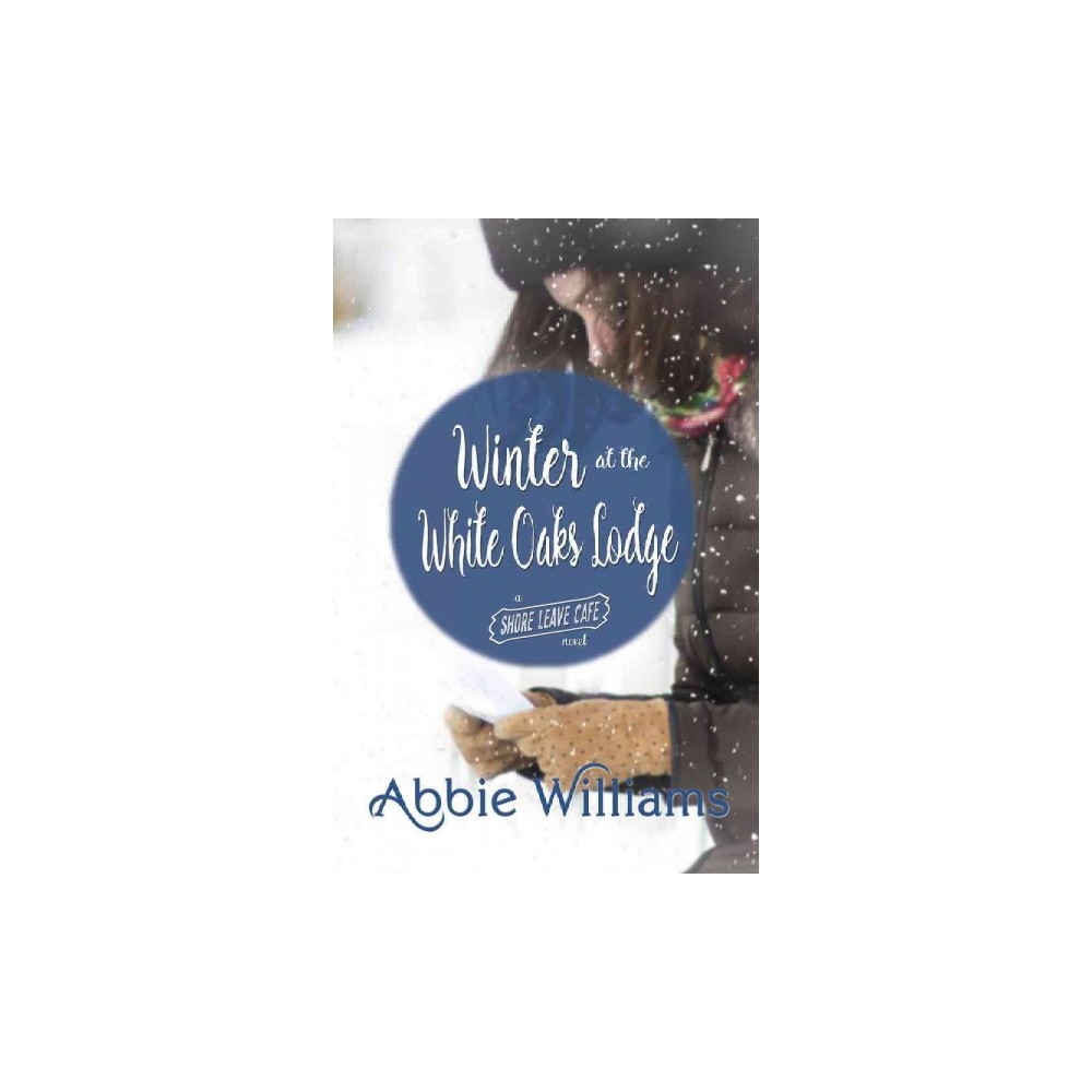 Winter at the White Oaks Lodge (Paperback) (Abbie Williams)