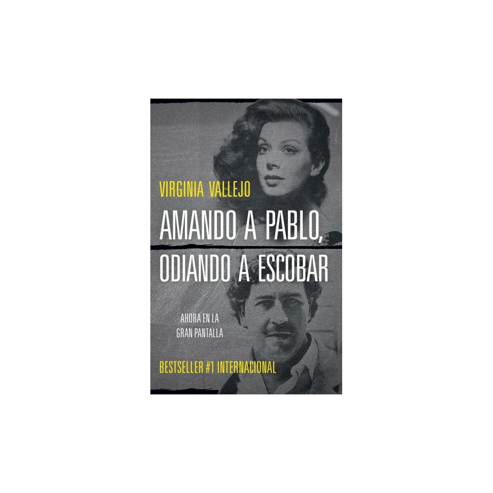 Amando a Pablo, odiando a Escobar / Loving Pablo, Hating Escobar - by Virginia Vallejo (Paperback)