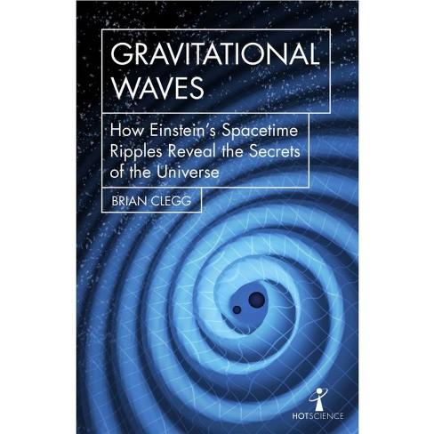 Gravitational Waves How Einsteins Spacetime Target