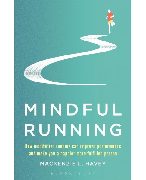 Mindful Running : How Meditative Running Can Improve Performance and Make You a Happier, More Fulfilled - image 1 of 1