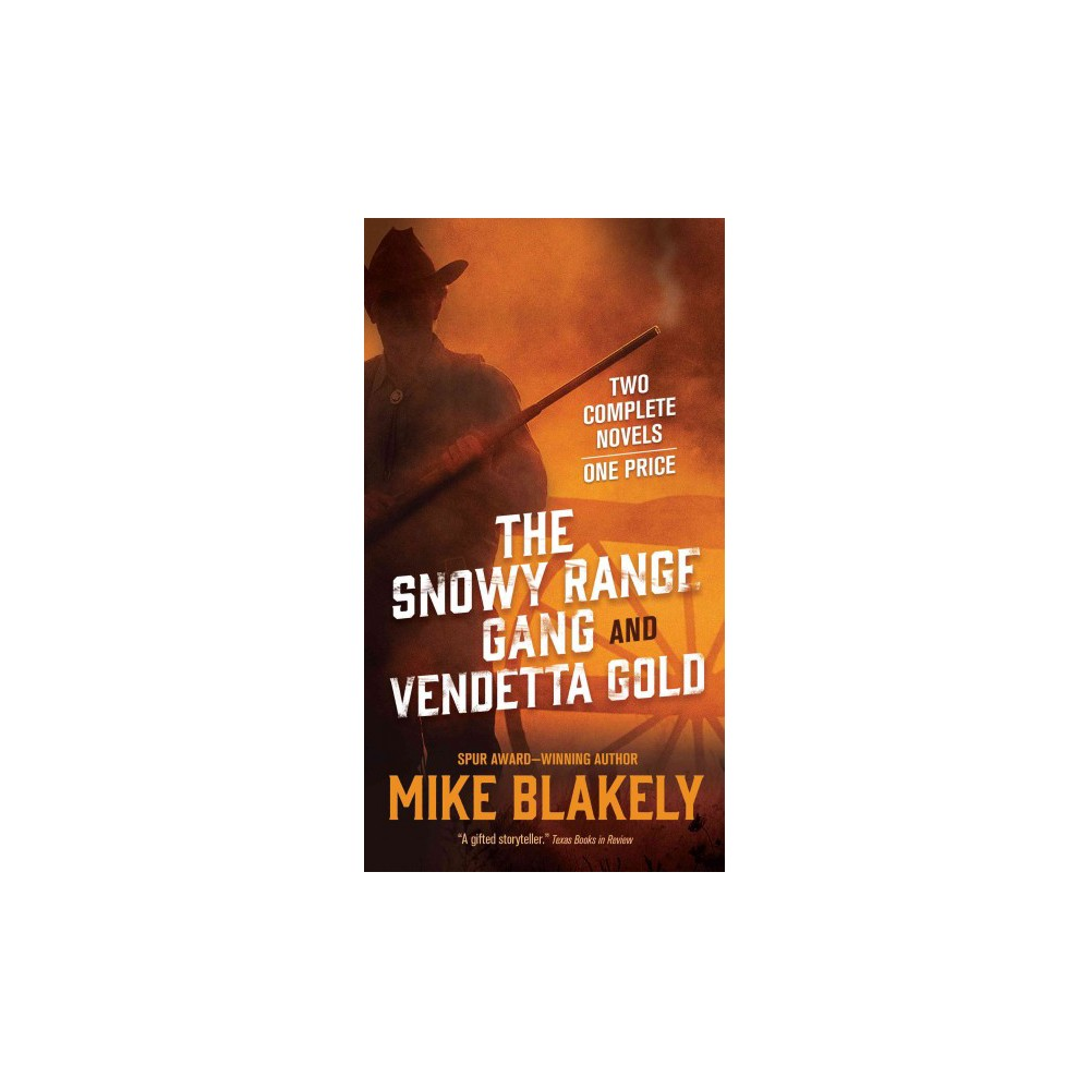 Snowy Range Gang and Vendetta Gold (Paperback) (Mike Blakely)