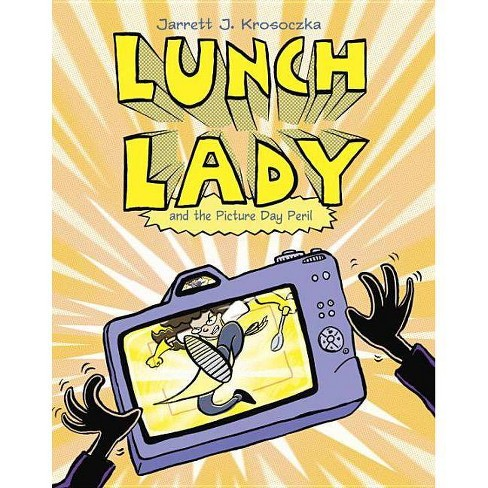 Lunch Lady and the Picture Day Peril - by  Jarrett J Krosoczka (Paperback) - image 1 of 1