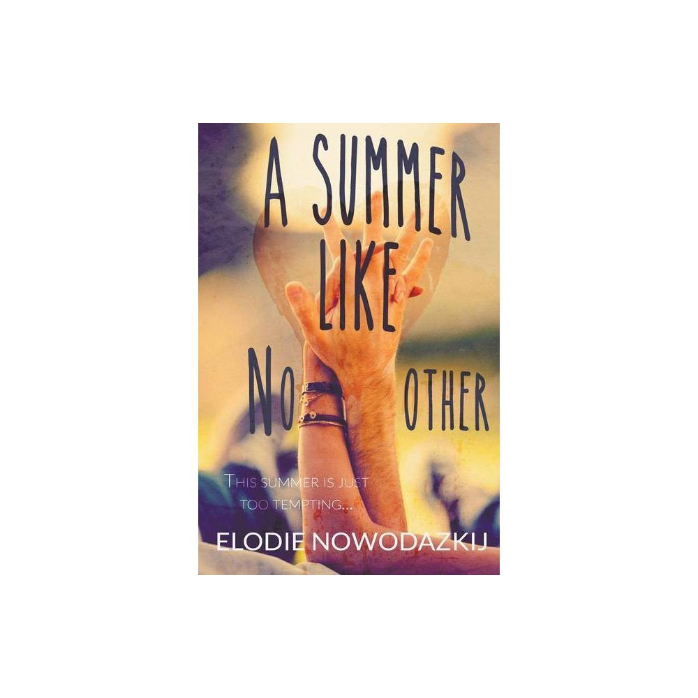 A Summer Like No Other By Elodie Nowodazkij Paperback