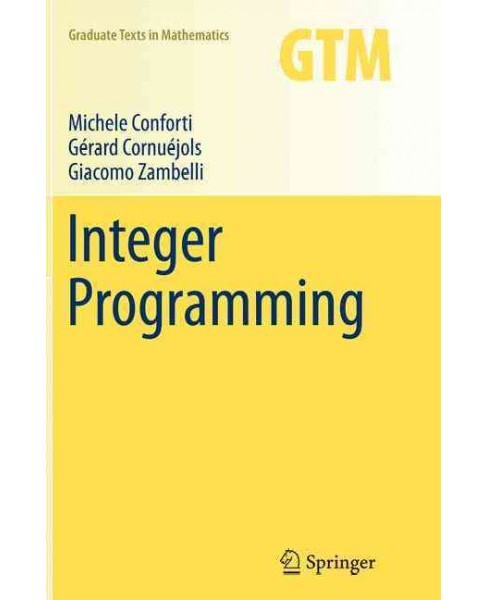 Integer Programming (Reprint) (Paperback) (Michele Conforti) - image 1 of 1