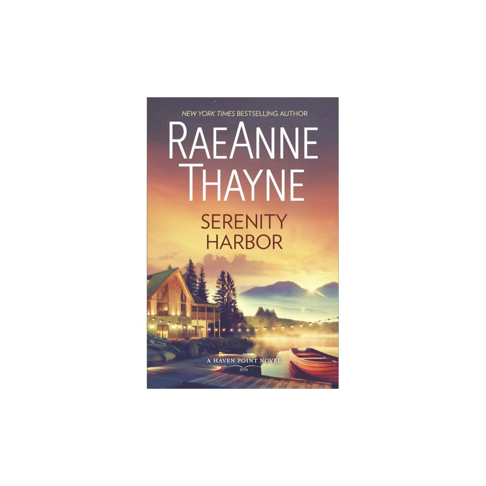 Serenity Harbor - (Haven Point) by RaeAnne Thayne (Hardcover)