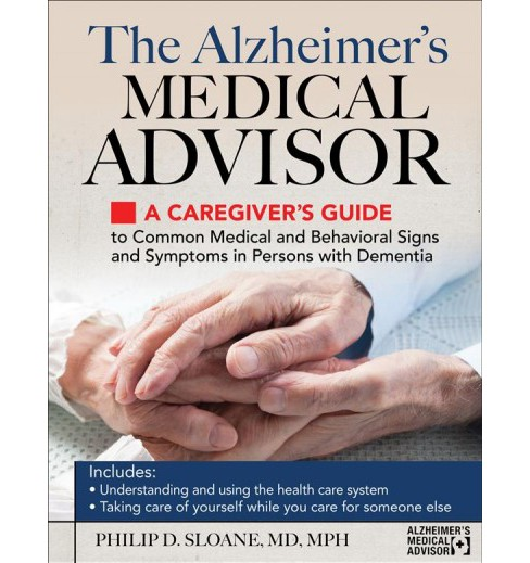 Alzheimer's Medical Advisor : A Caregiver's Guide to 54 Common Medical Signs and Symptoms Experienced by - image 1 of 1