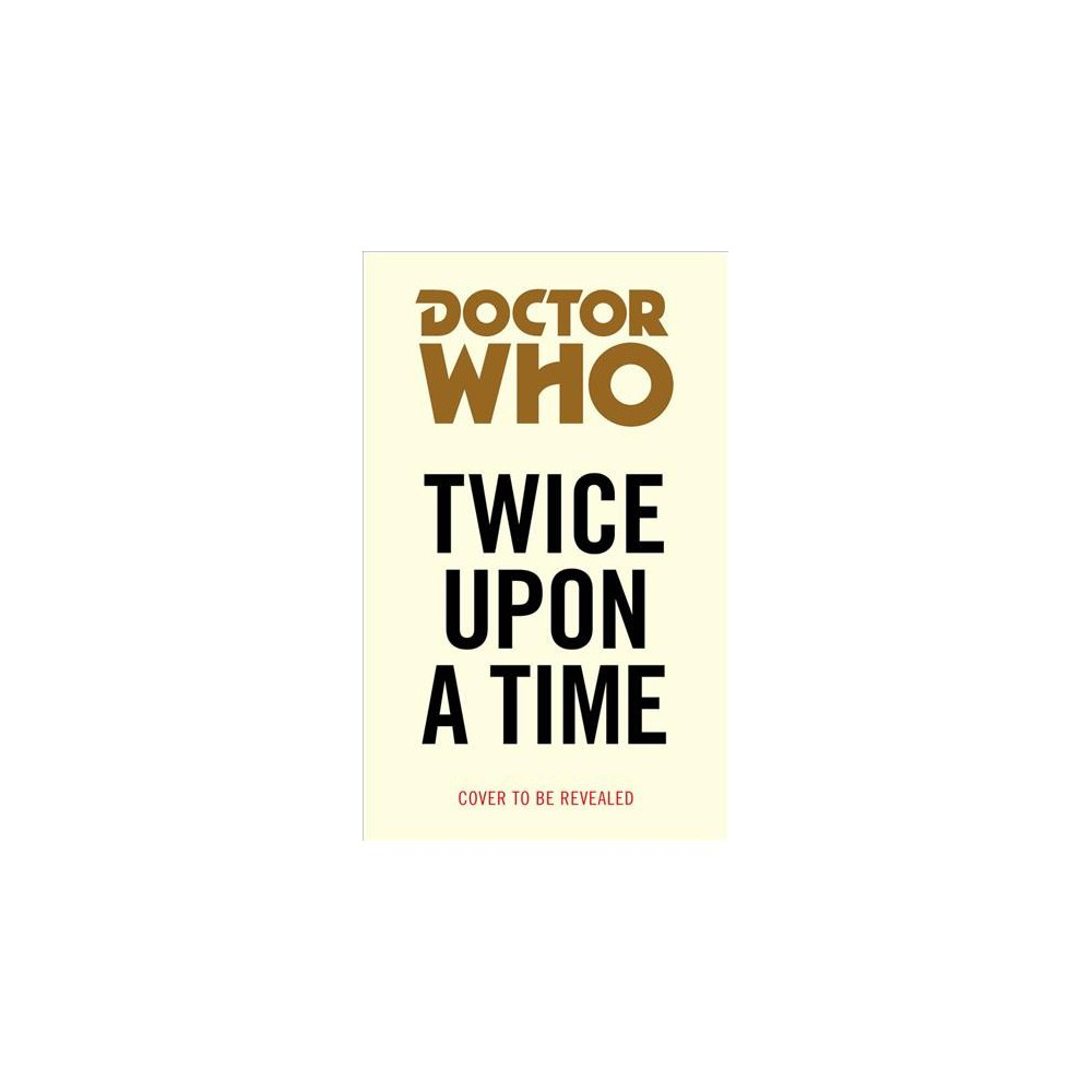 Twice upon a Time - (Doctor Who: Target Collection) by Steven Moffat (Paperback)