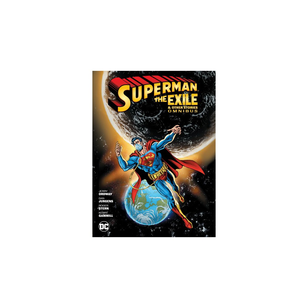 Superman The Exile & Other Stories Omnibus - by Jerry Ordway & Roger Stern & Dan Jurgens (Hardcover)