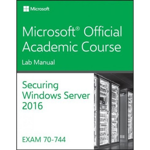 Securing Windows Server 2016 70-744 -  Lab Manual (Paperback) - image 1 of 1
