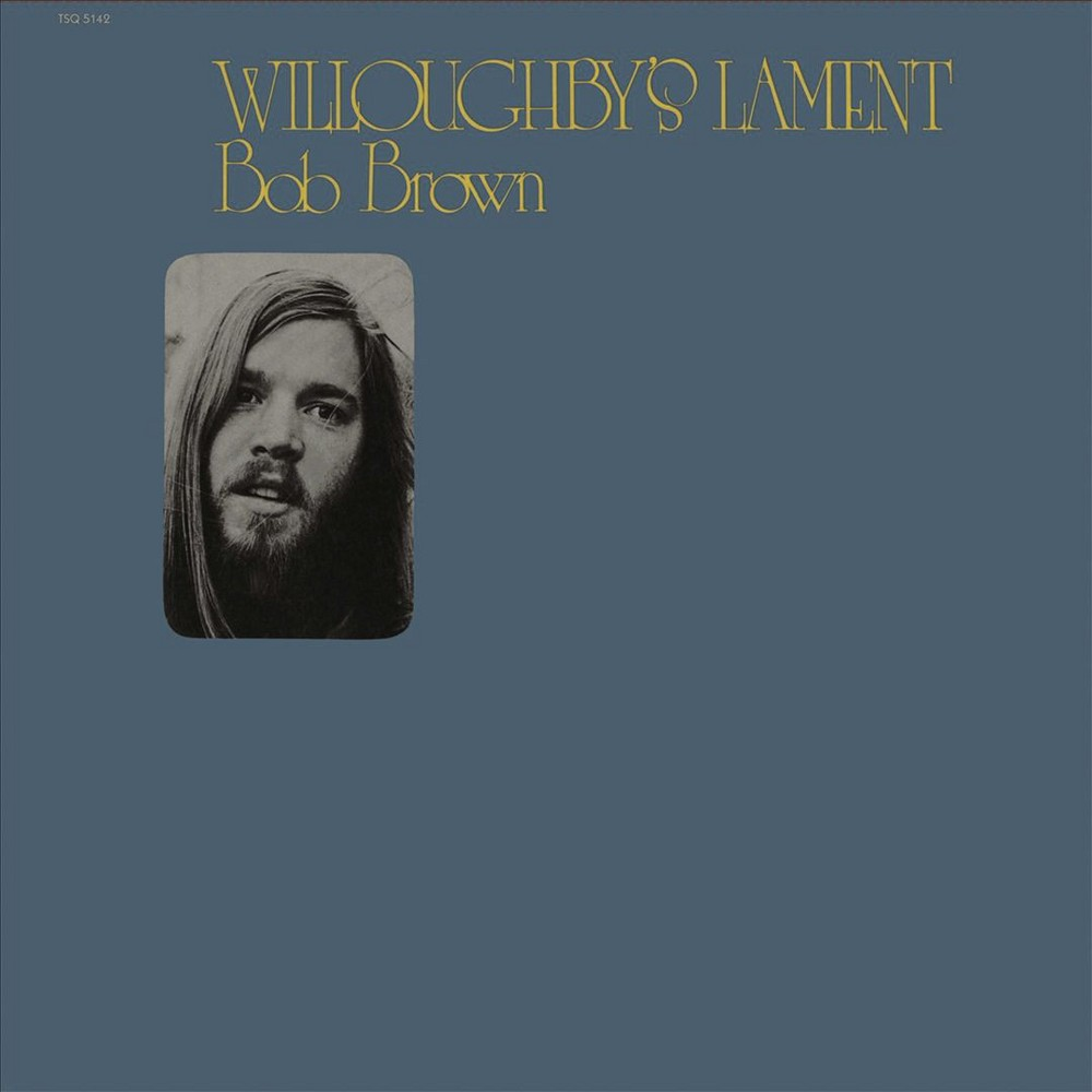 Bob Brown - Willoughby's Lament (CD)